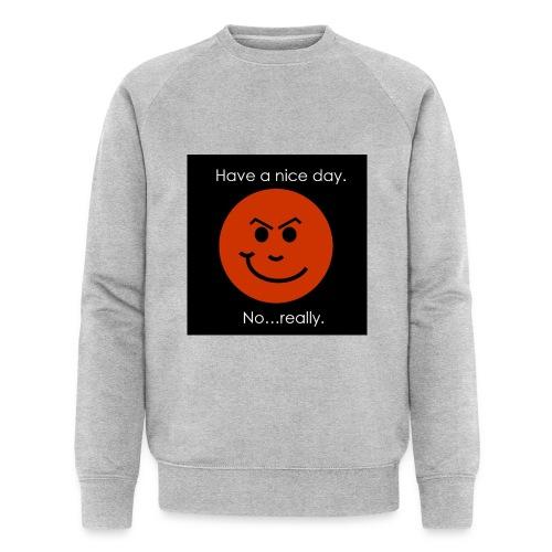 Have a nice day - Økologisk sweatshirt til herrer
