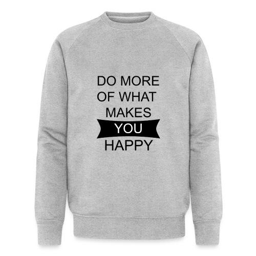 Do more of what makes you happy - Männer Bio-Sweatshirt von Stanley & Stella