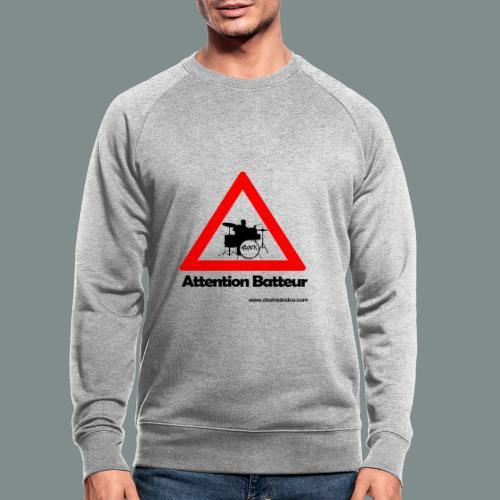 Attention batteur - cadeau batterie humour - Sweat-shirt bio
