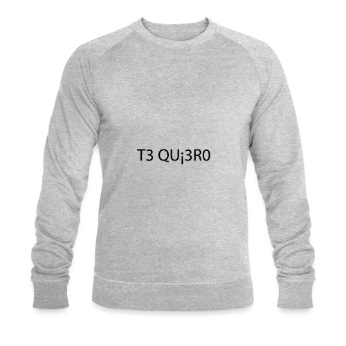 Te Quiero - Sweat-shirt bio Stanley & Stella Homme