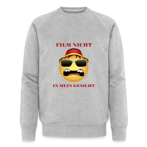 Film nicht in mein Gesicht - Männer Bio-Sweatshirt