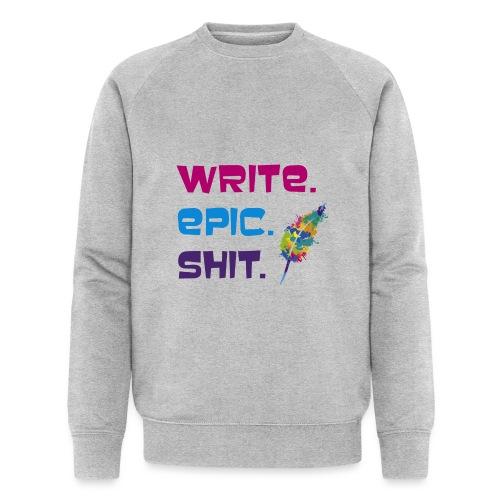 Write.Epic.Shit by www.Schreiben-im-Flow.de - Männer Bio-Sweatshirt von Stanley & Stella