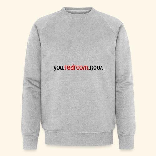 you redroom now - Men's Organic Sweatshirt by Stanley & Stella
