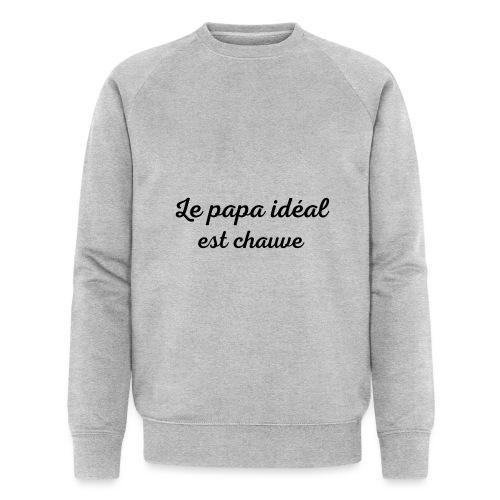 t-shirt fete des pères le papa idéal est chauve - Sweat-shirt bio