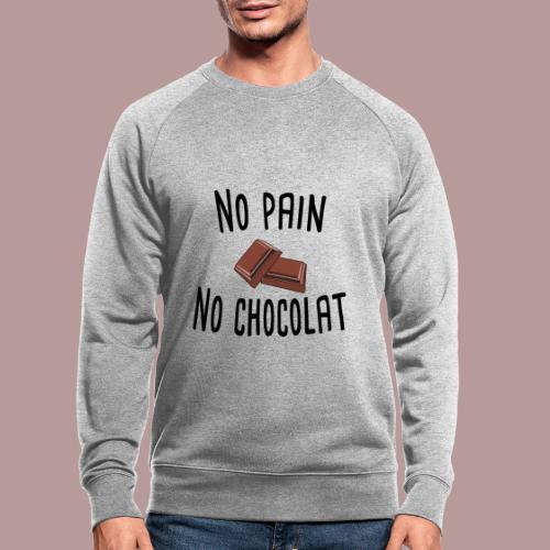 No pain no chocolat citation drôle - Sweat-shirt bio