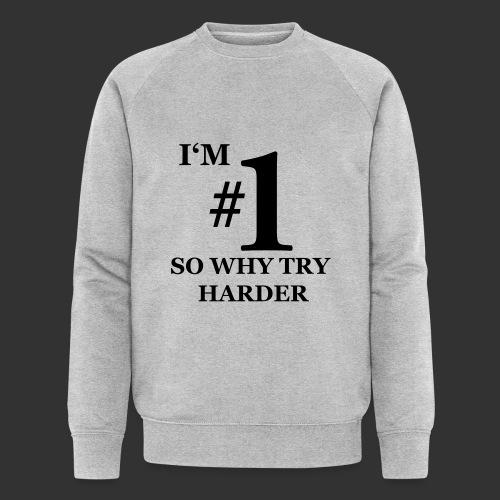 T-shirt, I'm #1 - Ekologisk sweatshirt herr från Stanley & Stella