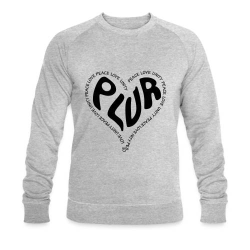 PLUR Peace Love Unity & Respect ravers mantra in a - Men's Organic Sweatshirt by Stanley & Stella