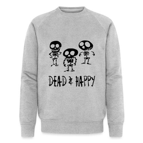 dead & happy - Männer Bio-Sweatshirt von Stanley & Stella