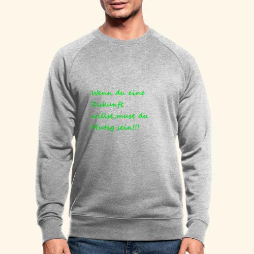 Zeig mut zur Zukunft - Men's Organic Sweatshirt