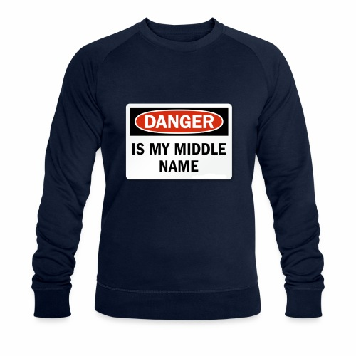 Danger is my middle name - Men's Organic Sweatshirt
