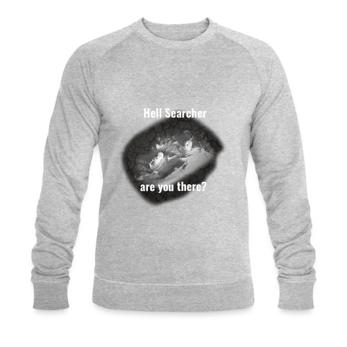 Hell Searcher, are you there? Black Mug - Men's Organic Sweatshirt by Stanley & Stella