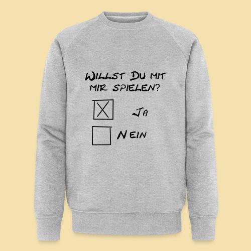 willst du mit mir spielen? - Männer Bio-Sweatshirt von Stanley & Stella