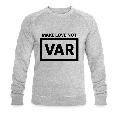 Make Love Not Var - Mannen bio sweatshirt