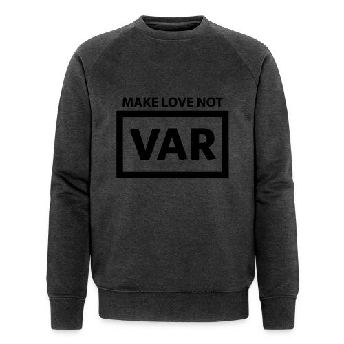 Make Love Not Var - Mannen bio sweatshirt van Stanley & Stella