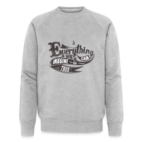 Everything you imagine - Männer Bio-Sweatshirt von Stanley & Stella