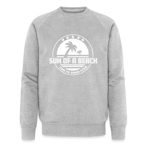 SUN OF A BEACH - Männer Bio-Sweatshirt