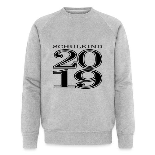 Schulkind 2019 - Männer Bio-Sweatshirt von Stanley & Stella