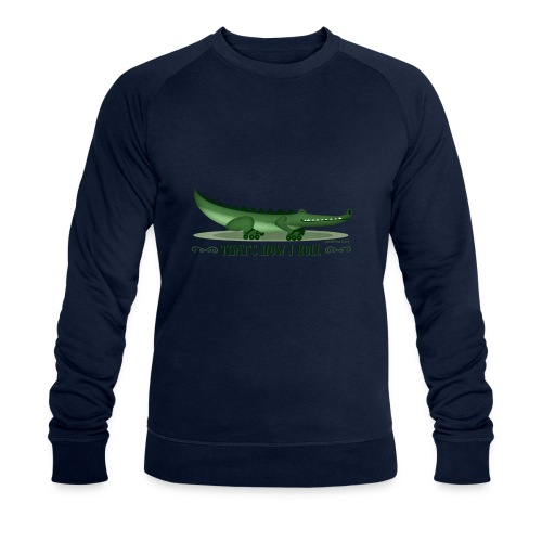 That s How I Roll - Men's Organic Sweatshirt by Stanley & Stella