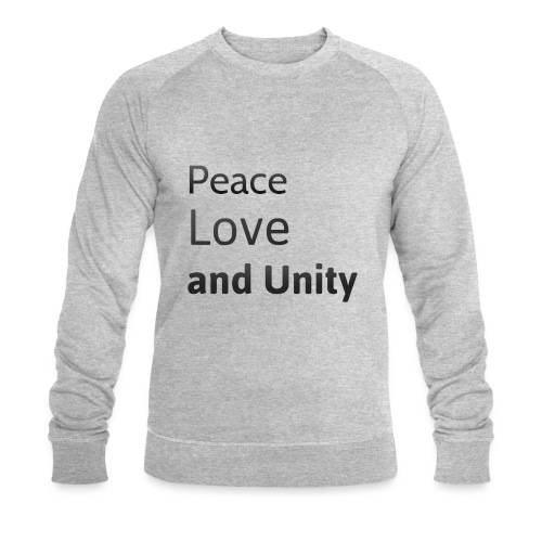 peace love and unity - Men's Organic Sweatshirt by Stanley & Stella