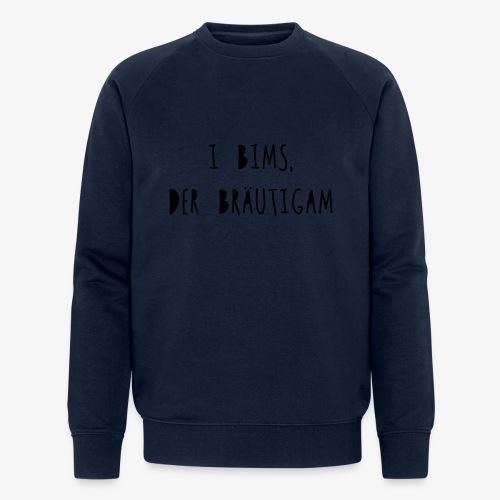 I bims, der Bräutigam - Männer Bio-Sweatshirt von Stanley & Stella