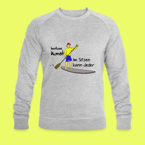 bootlose Kunst im Stehen - Männer Bio-Sweatshirt von Stanley & Stella