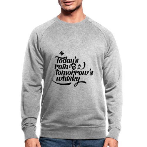 Todays's Rain Women's Tee - Quote to Front - Men's Organic Sweatshirt by Stanley & Stella