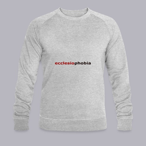 ecclesiophobia napis - Ekologiczna bluza męska Stanley & Stella
