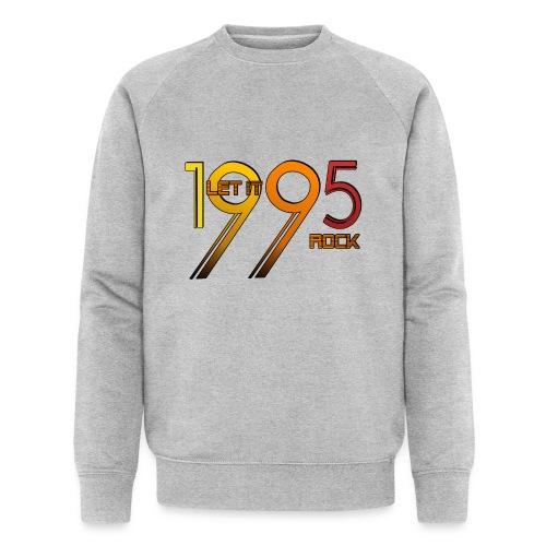 Let it Rock 1995 - Männer Bio-Sweatshirt von Stanley & Stella