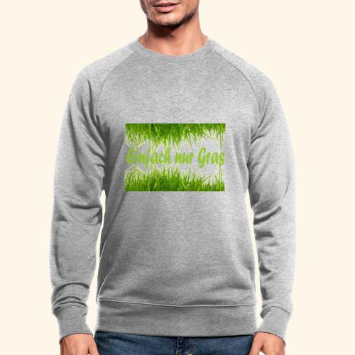 einfach nur gras2 - Männer Bio-Sweatshirt