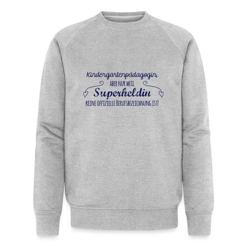 Stoffbeutel: Kindergartenpädagogin - Männer Bio-Sweatshirt