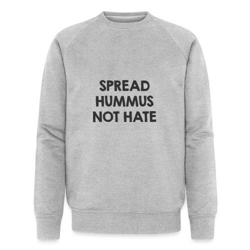 Spread hummus - Männer Bio-Sweatshirt von Stanley & Stella
