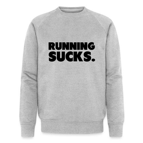 Running Sucks - Stanley & Stellan miesten luomucollegepaita