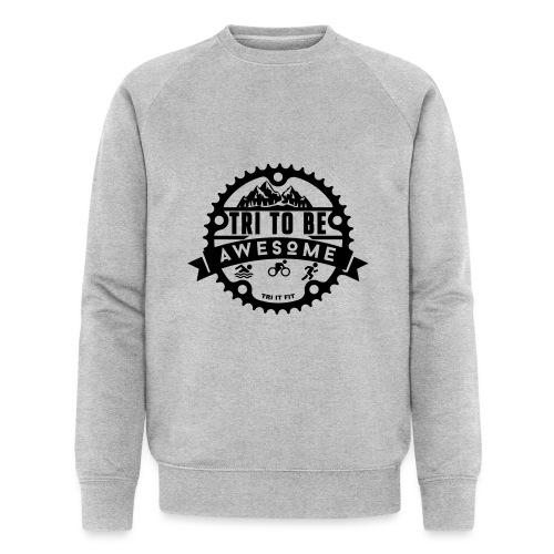 Tri to be Awesome - Kapuzenjacke Männer - Männer Bio-Sweatshirt von Stanley & Stella