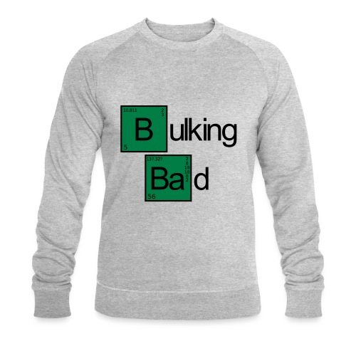 Bulking Bad - Männer Bio-Sweatshirt von Stanley & Stella