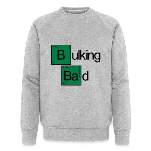 Bulking Bad - Männer Bio-Sweatshirt