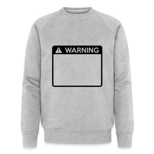 Warning Sign (1 colour) - Men's Organic Sweatshirt by Stanley & Stella
