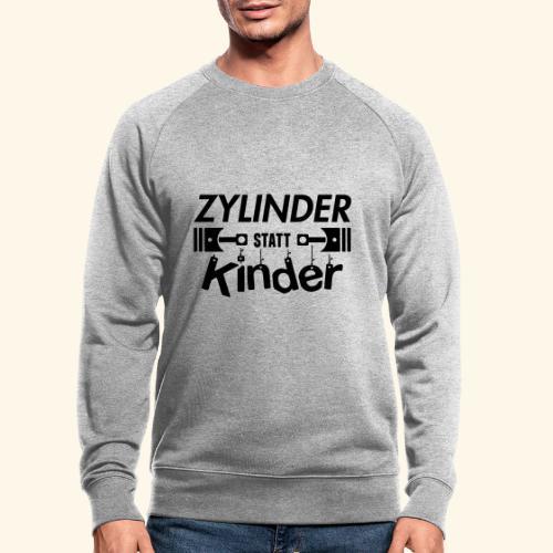 Zylinder Statt Kinder - Männer Bio-Sweatshirt
