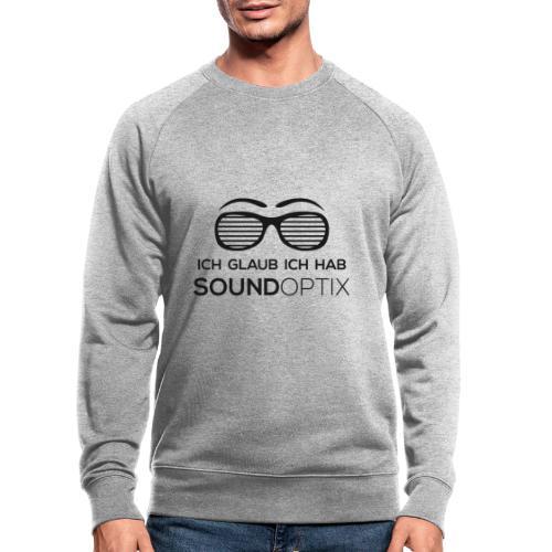 Ich glaub ich hab SoundOptix Schwarz - Männer Bio-Sweatshirt
