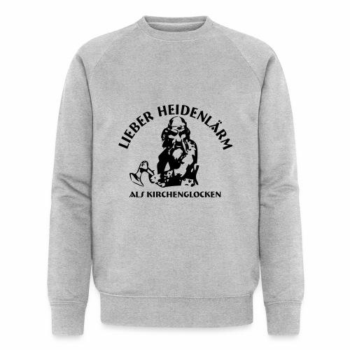 Heidenlärm - Männer Bio-Sweatshirt