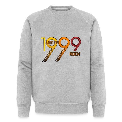 Let it Rock 1999 - Männer Bio-Sweatshirt von Stanley & Stella