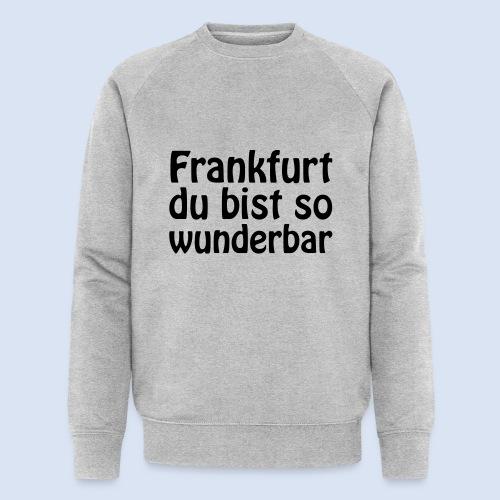 FRANKFURT Du bist so - Männer Bio-Sweatshirt von Stanley & Stella