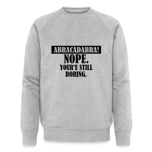 Abracadabra, Swag, Yolo, , Keep Calm, Hipster - Männer Bio-Sweatshirt von Stanley & Stella