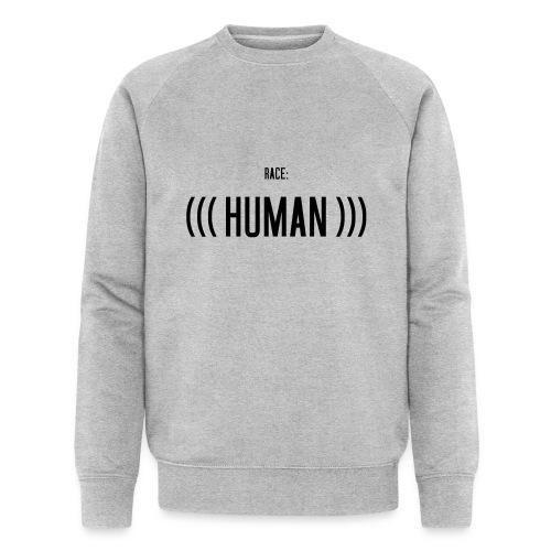 Race: (((Human))) - Männer Bio-Sweatshirt von Stanley & Stella