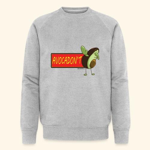 AvocaDON'T - Men's Organic Sweatshirt by Stanley & Stella