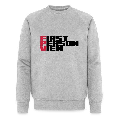 First Person View - Men's Organic Sweatshirt