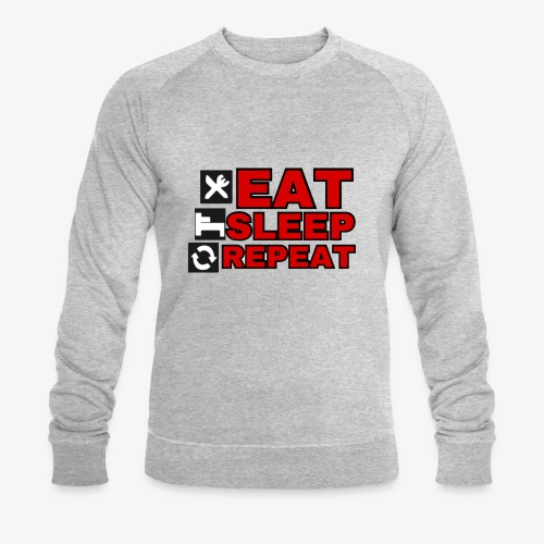 EAT SLEEP REPEAT T-SHIRT GOOD QUALITY. - Men's Organic Sweatshirt by Stanley & Stella