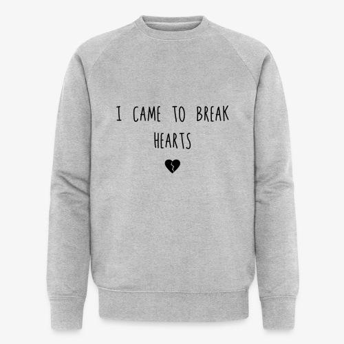 I came to break Hearts - Männer Bio-Sweatshirt von Stanley & Stella