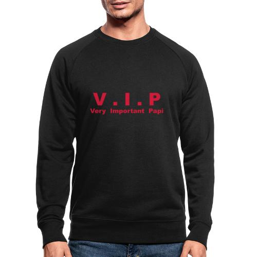 VIP - Very Important Papi - Sweat-shirt bio