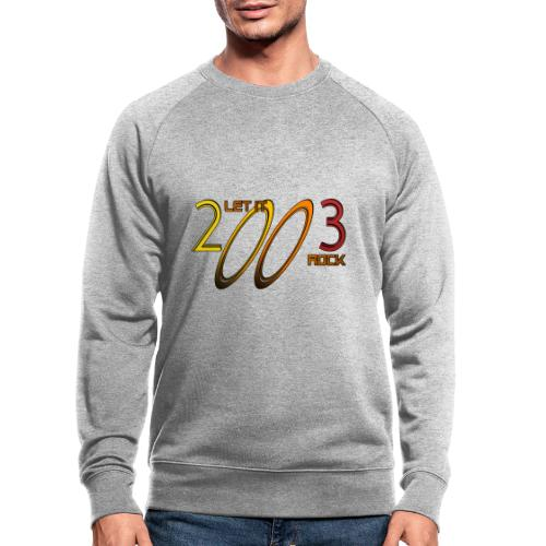 Let it Rock 2003 - Männer Bio-Sweatshirt