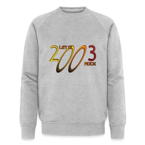 Let it Rock 2003 - Männer Bio-Sweatshirt von Stanley & Stella